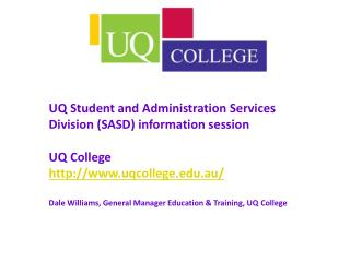 UQ Student and Administration Services Division (SASD) information session UQ College