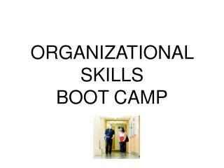ORGANIZATIONAL SKILLS BOOT CAMP