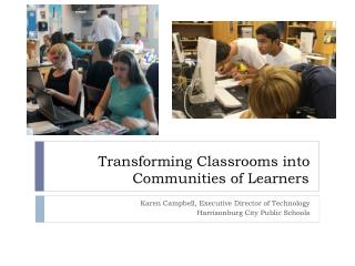 Transforming Classrooms into Communities of Learners