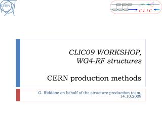 CLIC09 WORKSHOP,  WG4-RF structures CERN production methods
