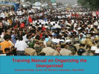 Training Manual  on Organizing  the Unorganized