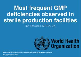 Most frequent GMP deficiencies observed in sterile production facilities