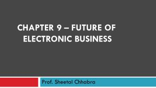 Chapter  9  �  future of electronic business