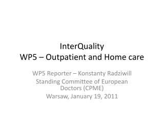 InterQuality WP5 –  Outpatient  and Home  care