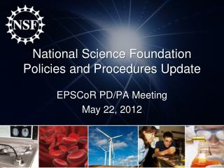National Science Foundation Policies and Procedures Update