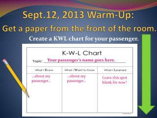 Sept.12, 2013 Warm-Up: Get a paper from the front of the room.