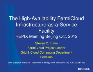 Steven C. Timm FermiCloud Project Leader Grid & Cloud Computing Department Fermilab
