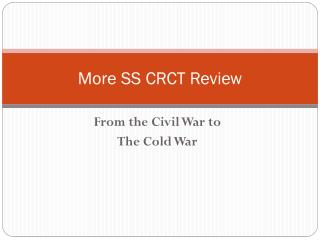 More SS CRCT Review
