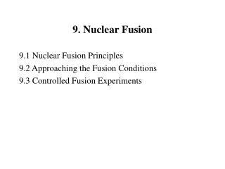9. Nuclear Fusion