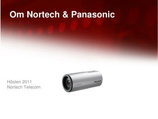 Om Nortech & Panasonic