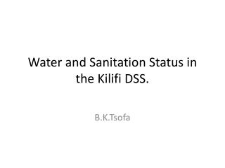 Water and Sanitation Status in the Kilifi DSS.