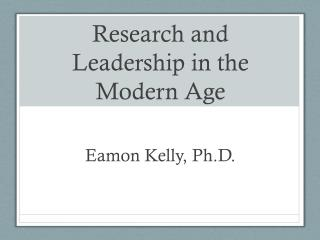 Research and Leadership in the Modern Age