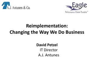 Reimplementation: Changing the Way We Do Business