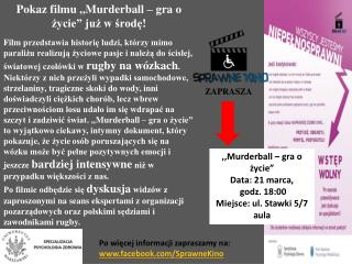 """,, Murderball  – gra o życie"""" Data: 21 marca , godz. 18:00 Miejsce: ul. Stawki  5/7 aula"""