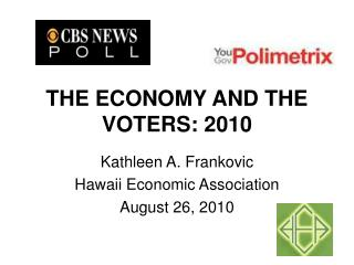 THE ECONOMY AND THE VOTERS: 2010
