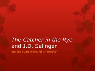 The Catcher in the Rye  and J.D. Salinger