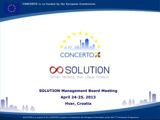 SOLUTION Management Board Meeting April 24-25, 2013 Hvar, Croatia