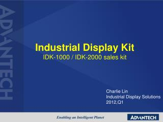 Industrial Display Kit IDK-1000 / IDK-2000 sales kit