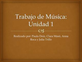 Trabajo de Música:  Unidad  1