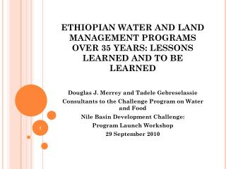 ETHIOPIAN WATER AND LAND MANAGEMENT PROGRAMS OVER 35 YEARS: LESSONS LEARNED AND TO BE LEARNED