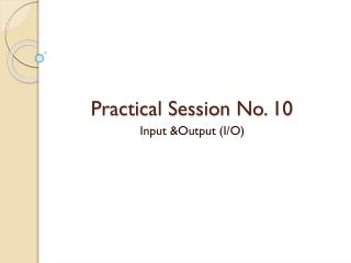 Practical Session No.  10