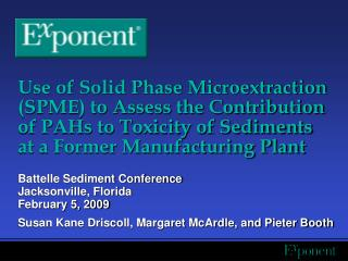 Use of Solid Phase Microextraction SPME to Assess the Contribution of PAHs to Toxicity of Sediments at a Former Manufact