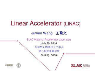 Linear Accelerator  (LINAC)
