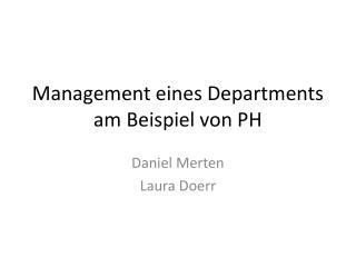 Management  eines  Departments am  Beispiel  von PH