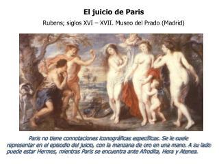 El juicio de Paris Rubens; siglos XVI – XVII. Museo del Prado (Madrid)