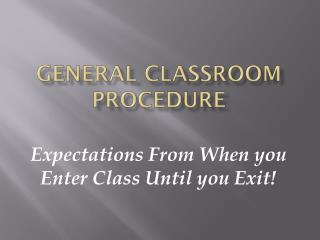 General Classroom Procedure