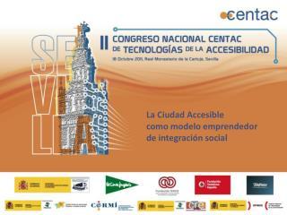 La Ciudad Accesible  como modelo emprendedor de integración social