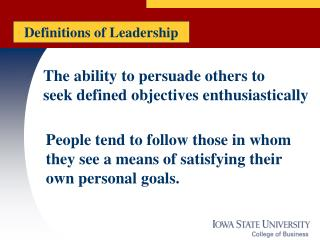 The ability to persuade others to  seek defined objectives enthusiastically