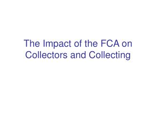 The Impact of the FCA on Collectors and Collecting