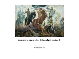 Los primeros cuatro sellos de Apocalipsis capítulo 6