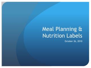 Meal Planning &  Nutrition Labels