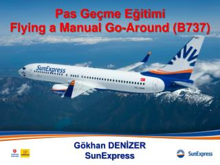 Pas Geçme Eğitimi Flying a Manual Go-Around (B737)