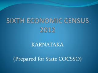 SIXTH ECONOMIC CENSUS  2012