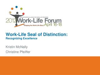 Work-Life Seal of Distinction:  Recognizing Excellence