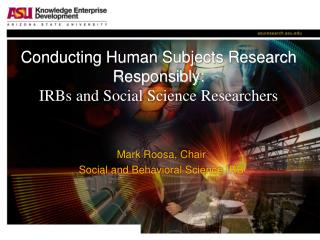 Conducting Human Subjects Research Responsibly: IRBs and Social Science Researchers