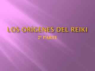LOS OR�GENES DEL REIKI