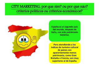 CITY MARKETING, por que  sim ?  ou  por que  náo ? criterios políticos  ou  criterios económicos?