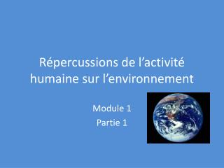Répercussions de l'activité humaine sur l'environnement