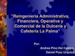 Por:      Andrea Pino Del Campo, Daniel Pozo Urquizo