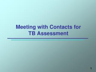 Meeting with Contacts for  TB Assessment