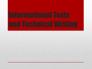 Informational Texts and Technical Writing