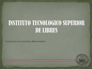 INSTITUTO TECNOLOGICO SUPERIOR DE LIBRES