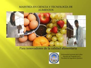 Para innovadores de la calidad alimentaria