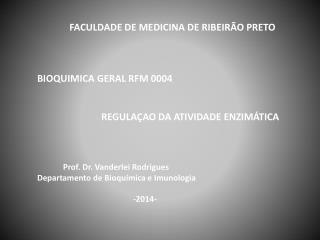 FACULDADE DE MEDICINA DE RIBEIRÃO PRETO BIOQUIMICA GERAL RFM 0004