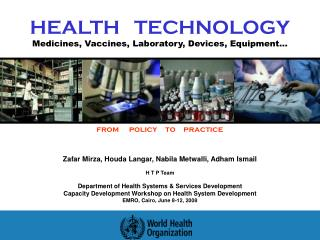 HEALTH   TECHNOLOGY Medicines, Vaccines, Laboratory, Devices, Equipment