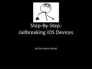 Step-By-Step: Jailbreaking iOS  Devices